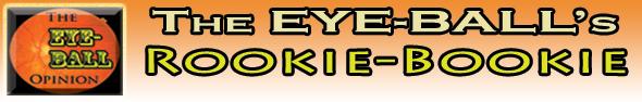 EYE-BALLsRookieBookie